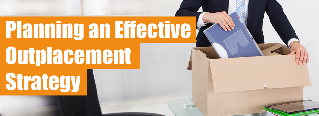 Planning an Effective Outplacement Strategy